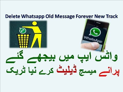 How To Delete Whatsapp Old Message Forever New Track 100 % Working urdu hindi