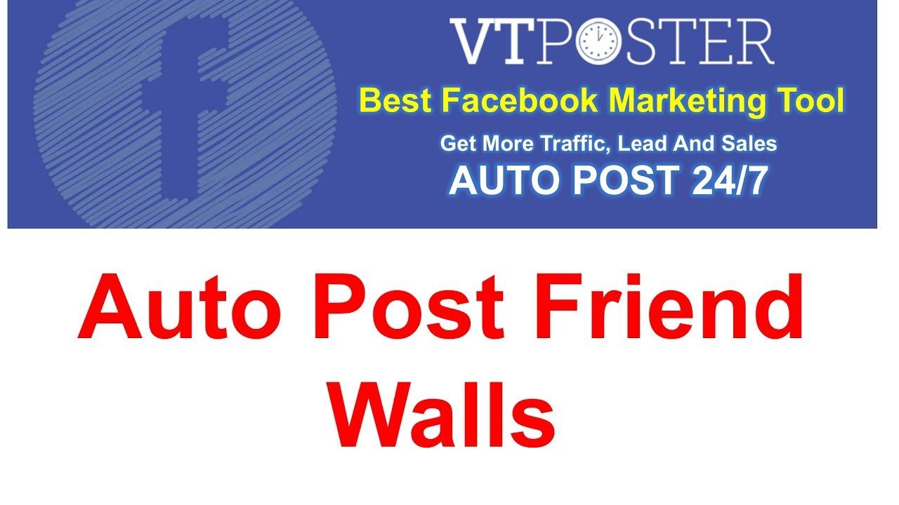 Auto Post Friend Walls on Facebook – VT POSTER – BEST FACEBOOK MARKETING TOOL