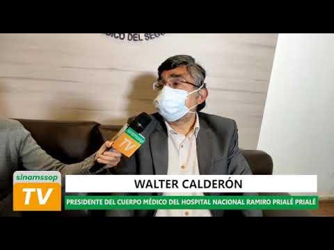 ENTREVISTA A WALTER CALDERÓN PRESIDENTE DEL CUERPO MÉDICO DEL HOSPITAL NACIONAL RAMIRO PRIALÉ PRIALÉ
