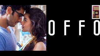 """OFFO"" WITH LYRICS : 2 States : Alia Bhatt , Arjun Kapoor : Aditi Singh Sharma, Amitabh Bhattacharya"