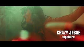CRAZY JESSE - Bipolaire (clip officiel)