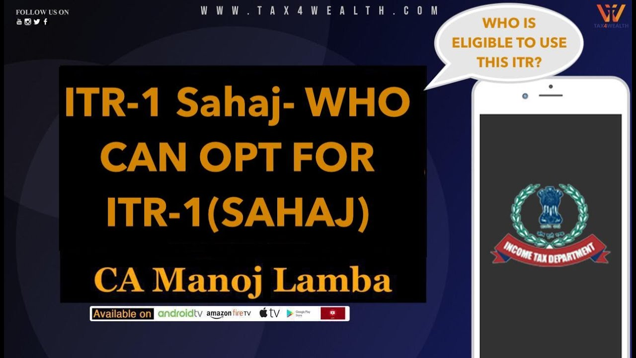 ITR 1 Sahaj  : WHO CAN OPT FOR ITR 1SAHAJ with CA Manoj Lamba
