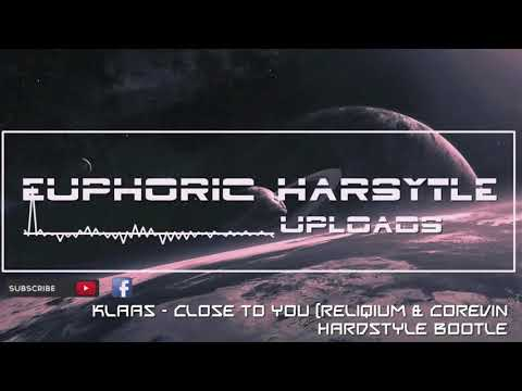 Klaas - Close To You (ReliQium & Corevin Hardstyle Bootle