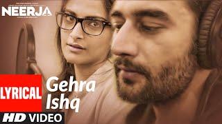 GEHRA ISHQ Lyrical | NEERJA | Sonam Kapoor, Shekhar Ravjiani | Prasoon Joshi | T-Series
