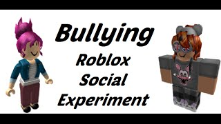 Bullying | Roblox Social Experiment |