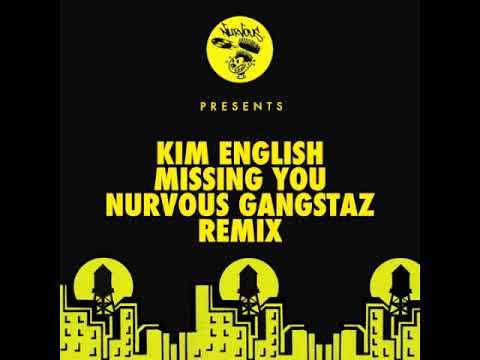 Kim English - Missing You (Nurvous Gangstaz Remix)