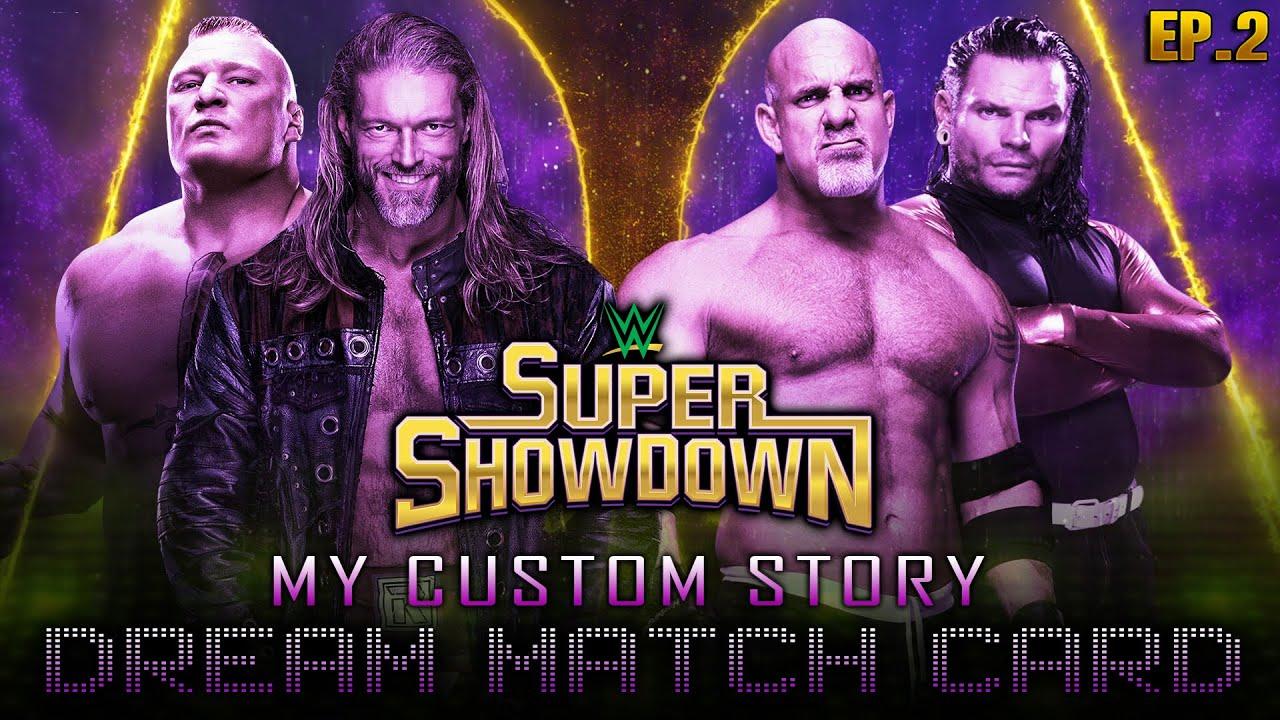 WWE SUPER SHOW-DOWN 2021 | DREAM MATCH CARD | My Custom Story #2