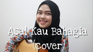 Asal Kau Bahagia - Armada Band (cover by Sheryl Shazwanie) Mp3