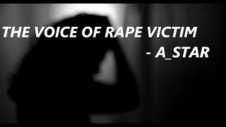 "#INSAAF #RAPE_VICTIM   BALATKAR(The Voice Of  ""Rape Victim"") || A_STAR ||SOULKER"