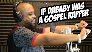 IF DABABY WAS A GOSPEL RAPPER 😂
