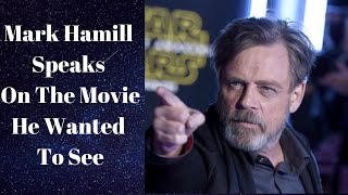 Mark Hamill Speaks On The Star Wars Movie He Wanted To See