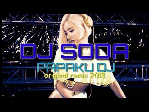 PAPAKU DJ BY DJ SODA ©ORIGINAL REMIX 2018