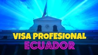 EMIGRAR A ECUADOR | RECORD MIGRATORIO + VISA PROFESIONAL ( D.I.E Episodio 1 )