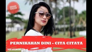 Video karaoke PERNIKAHAN DINI - CITA CITATA download MP3, 3GP, MP4, WEBM, AVI, FLV Agustus 2018