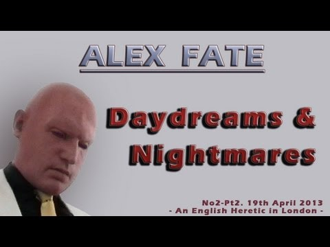 Daydreams & Nightmares No2-Pt2 -- An English Heretic in London (Photos) - by AlexFate