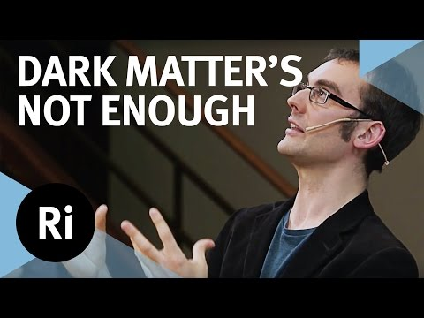 Dark Matter's Not Enough