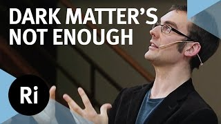 Dark Matter's Not Enough - with Andrew Pontzen