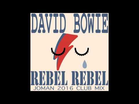David Bowie - Rebel Rebel (Joman 2016 Club Mix)