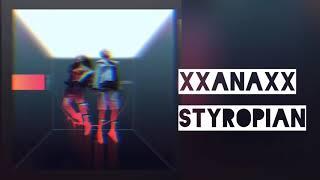 XXANAXX - Styropian
