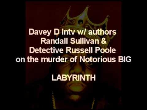 Who Killed Biggie?  Davey D intv w/ Sullivan & Poole abt the book LAbyrinth