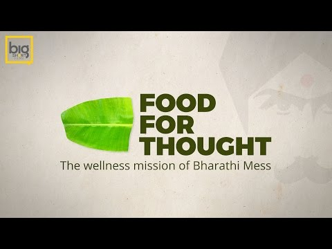 FOOD FOR THOUGHT    The wellness mission of Bharathi mess   BIG SHORT FILMS