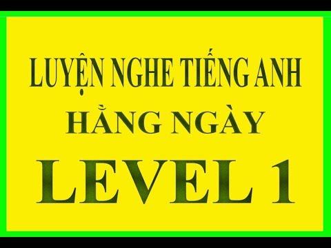Luyện Nghe Tiếng Anh Hằng Ngày Level 1