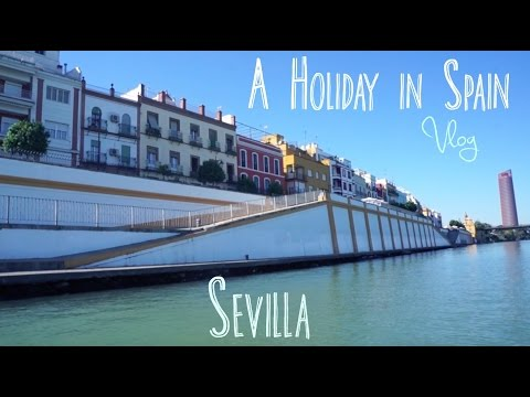 Vlog | A Holiday in Spain/Sevilla