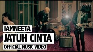 Repeat youtube video iamNEETA - Jatuh Cinta (Official Music Video)
