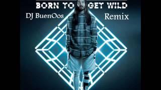 Steve Aoki feat. Will.i.am - Born To Get Wild ( Dj BuenOos Mashup Edit)