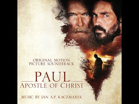 Jan A.P.Kaczmarek - Love is the Only Way (Paul,Apostle Of Christ Soundtrack)