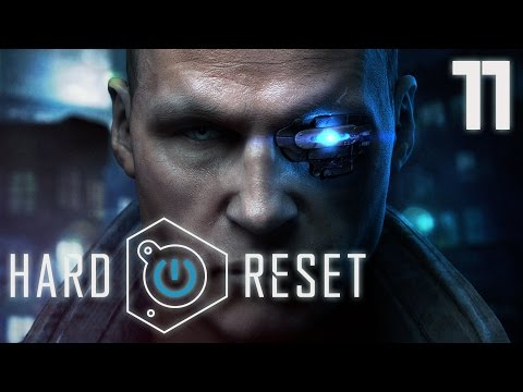 [Hard Reset] 11 - Hide behind the boss