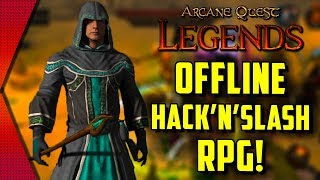 Arcane Quest Legends - HACK AND SLASH DIABLO-LIKE OFFLINE RPG FOR MOBILE! | MGQ Ep. 258