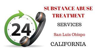 Substance Abuse Treatment San Luis Obispo California? 844-835-8026