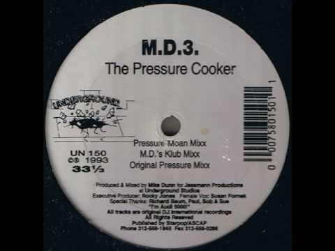 MD3 - The Pressure Cooker (Pressure Moan Mix)