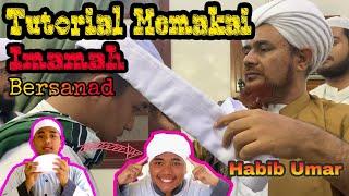 TUTORIAL MEMAKAI IMAMAH HABIB UMAR BIN HAFIZ