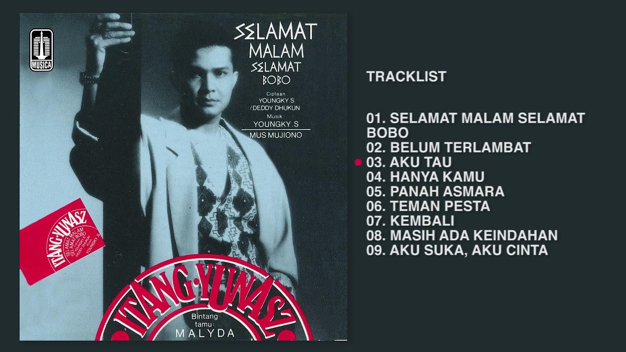 Itang Yunasz - Album Selamat Malam Selamat Bobo | Audio HQ