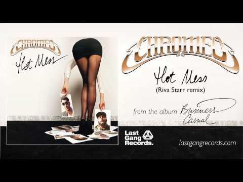 Chromeo - Hot Mess (Riva Starr Remix)