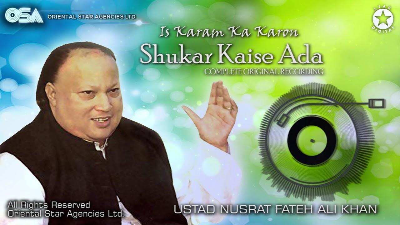 Is Karam Ka Karon Shukar Kaise Ada | Ustad Nusrat Fateh Ali Khan | Complete Version | OSA Worldwide