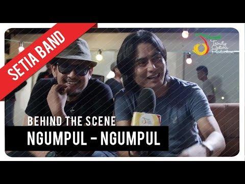 Setia Band - Ngumpul Ngumpul | Behind The Scene