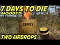 7 Days to Die | Two Airdrops | Modded MP Let's Play Starvation Mod | Alpha15 E07