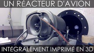 Un réacteur d'avion imprimé en 3D et fonctionnel