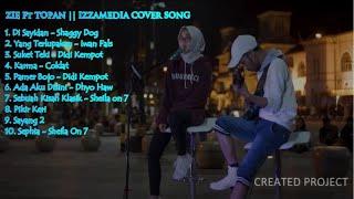 Izzamedia    Zie Ft Topan COVER SONG FULL ALBUM