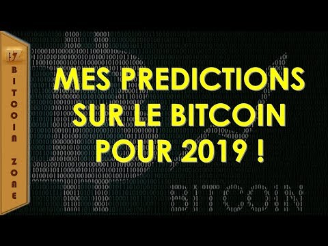 Mes Prédictions Sur Le Bitcoin Pour 2019 !