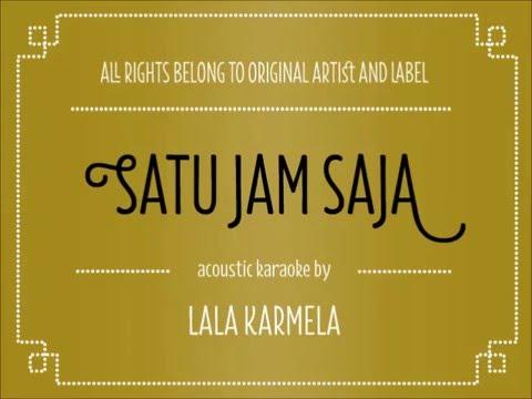 [Acoustic Karaoke] Satu Jam Saja - Lala Karmela