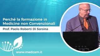 Perché la formazione in Medicine non Convenzionali - Prof. Paolo Roberti Di Sarsina