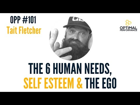 OPP 101: Tait Fletcher on The Ego, SelfEsteem, and The 6 Human Needs Part 2