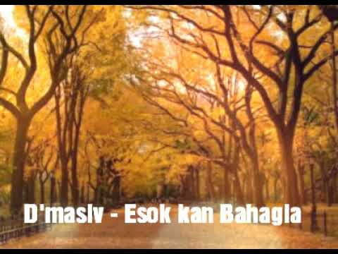 D' masiv Esok kan Bahagia