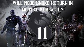Will Noob Smoke Return in Mortal Kombat 11? (Mortal Kombat 11 Theory)