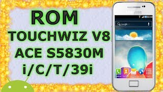 Rom TouchWiz Resurrection v8 para Galaxy Ace s5830m/i/c/t/39i | Android Evolution