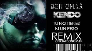 Tu No Tienes Ni Un Peso Remix - Don Omar, Kendo REGGAETON 2010   LETRA